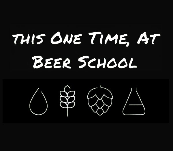 This One Time at Beer School Student Brew